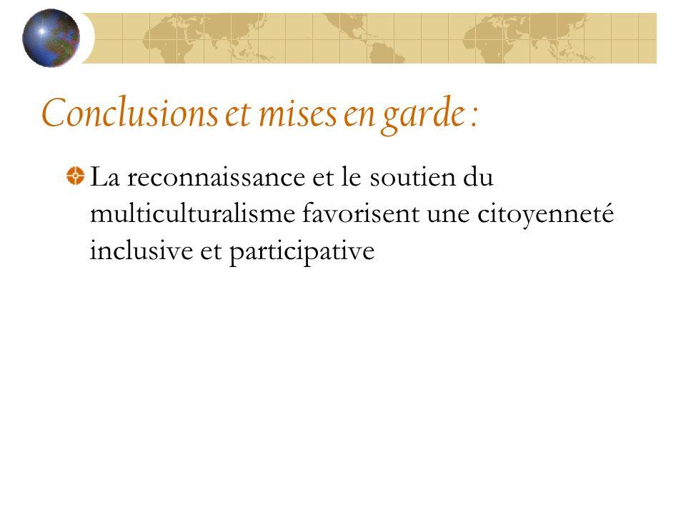 Conclusions et mises en garde : La reconnaissance et le soutien du multiculturalisme favorisent une citoyenneté inclusive et participative