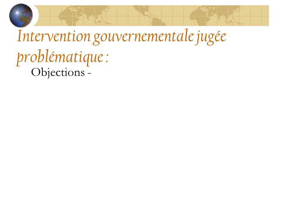 Intervention gouvernementale jugée problématique : Objections -