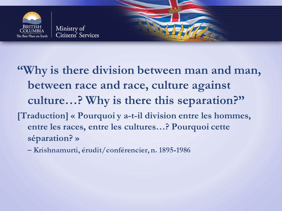 Why is there division between man and man, between race and race, culture against culture….
