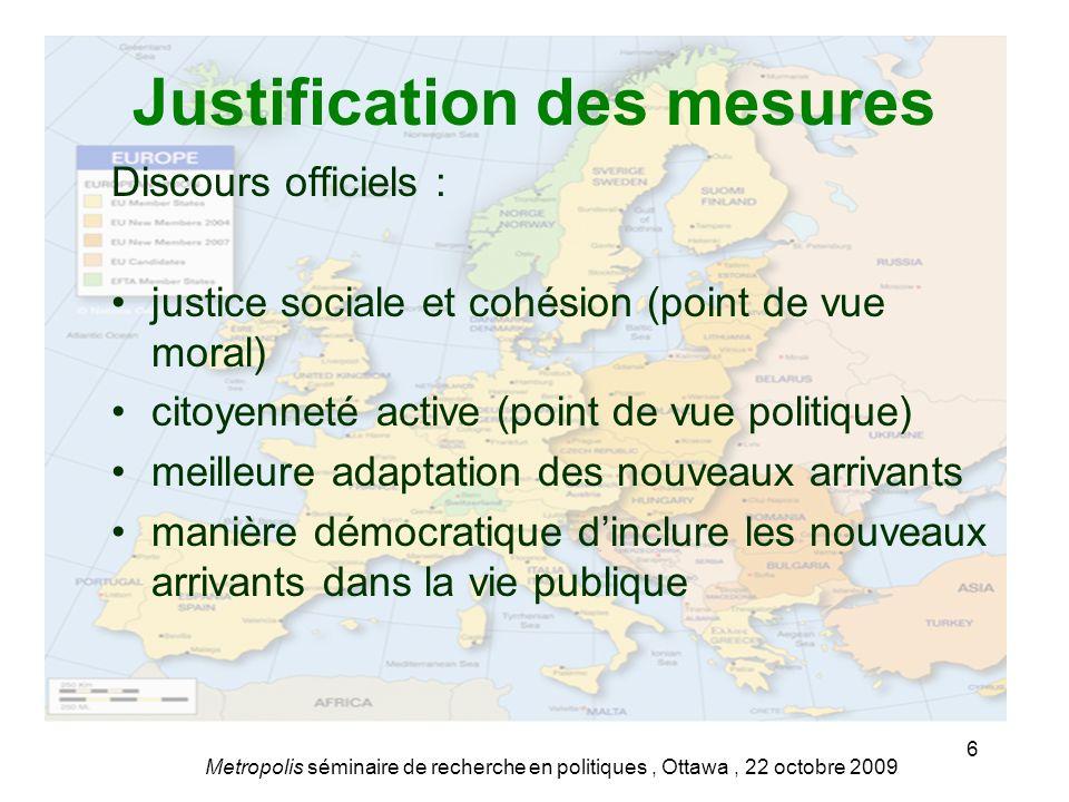 Justification des mesures Discours officiels : justice sociale et cohésion (point de vue moral) citoyenneté active (point de vue politique) meilleure