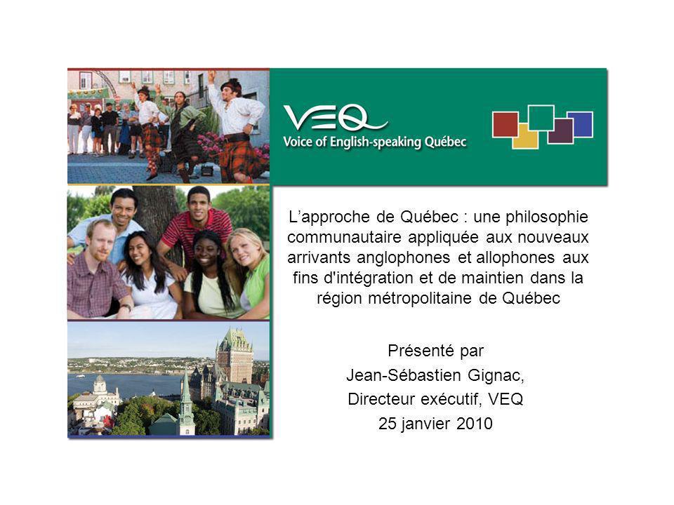 Lapproche de Québec : une philosophie communautaire appliquée aux nouveaux arrivants anglophones et allophones aux fins d'intégration et de maintien d