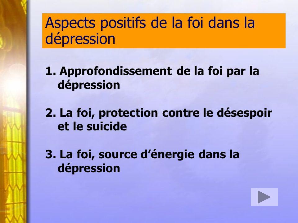 1.Approfondissement de la foi par la dépression 2.