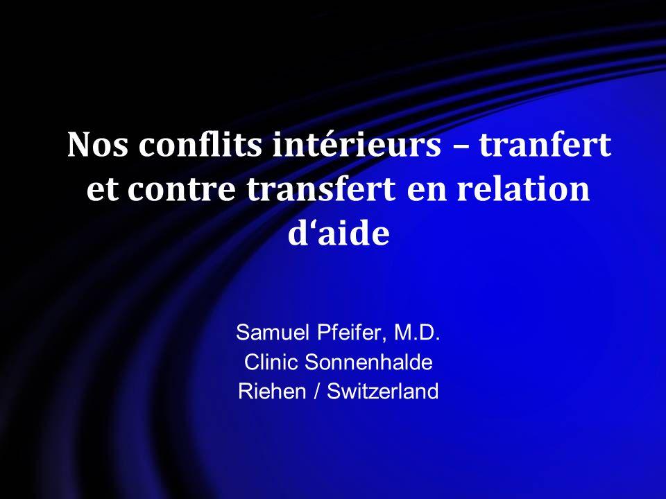 Notions de base concernant le CT Un CT est une réponse émotionnelle naturelle, dans des relations thérapeutiques.