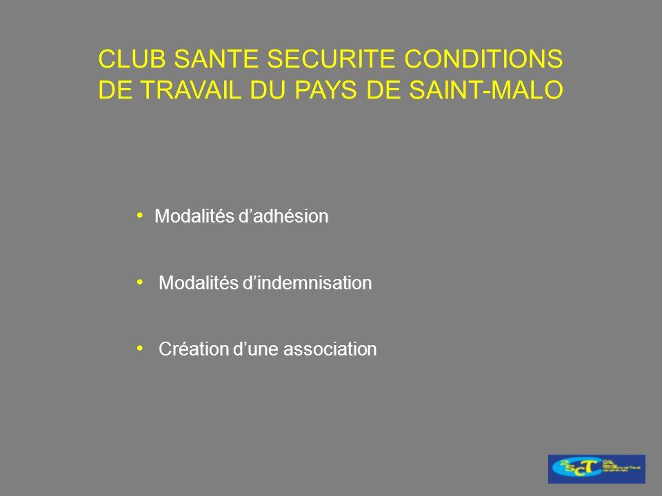 Modalités dadhésion Modalités dindemnisation Création dune association CLUB SANTE SECURITE CONDITIONS DE TRAVAIL DU PAYS DE SAINT-MALO