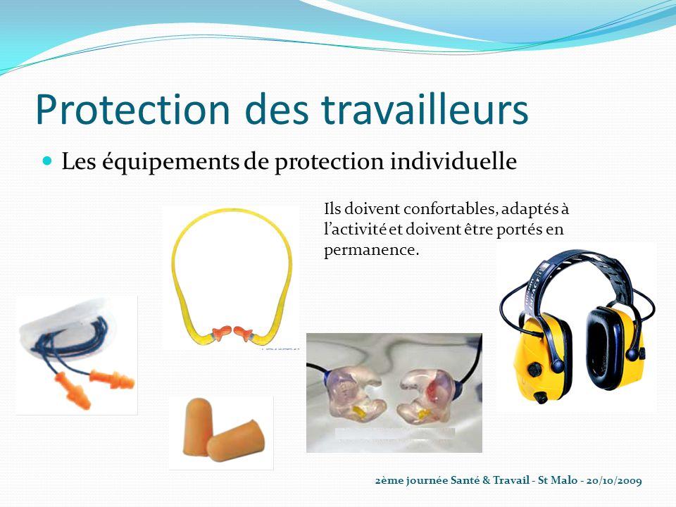Protection des travailleurs Les équipements de protection individuelle Ils doivent confortables, adaptés à lactivité et doivent être portés en permane