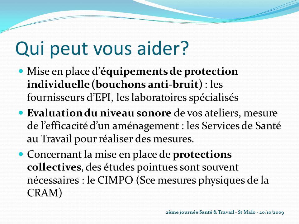 Qui peut vous aider? Mise en place déquipements de protection individuelle (bouchons anti-bruit) : les fournisseurs dEPI, les laboratoires spécialisés