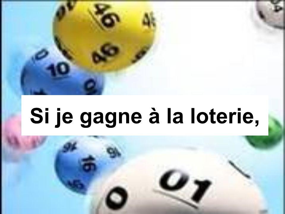 Si je gagne à la loterie,