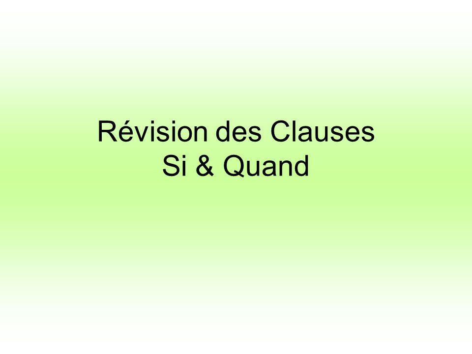 Révision des Clauses Si & Quand