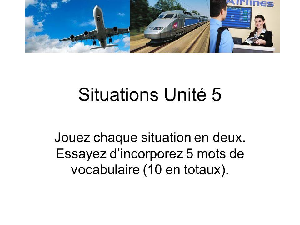 Situations Unité 5 Jouez chaque situation en deux.