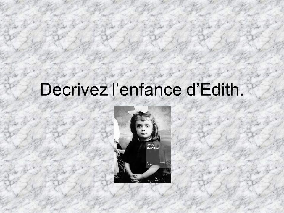 Decrivez lenfance dEdith.