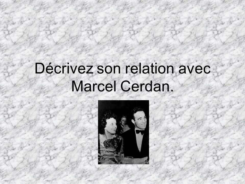 Décrivez son relation avec Marcel Cerdan.