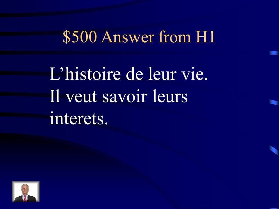 $500 Question from H1 De quoi est-ce que M.
