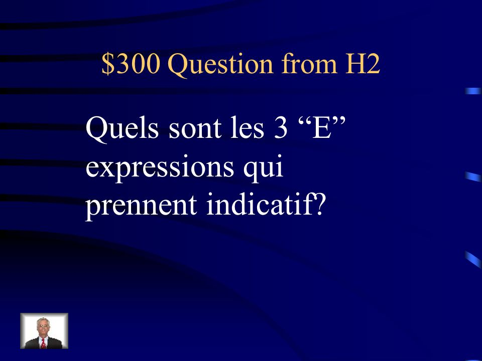 $200 Answer from H2 Croire que Certain que Clair que