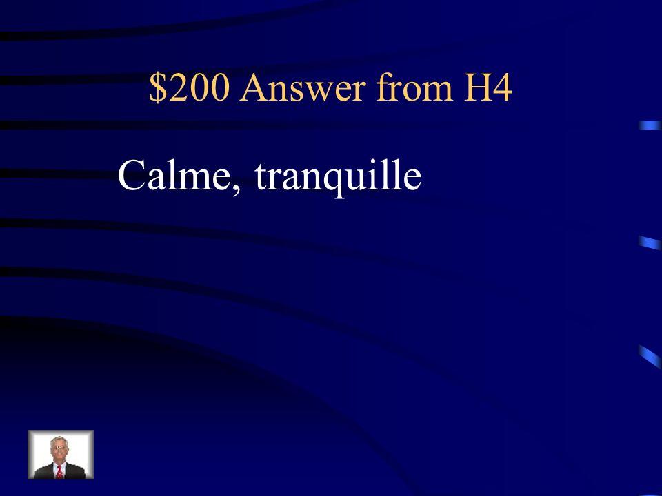 $200 Question from H4 Quand on naime pas beaucoup de bruit, on réserve une chambre ______.