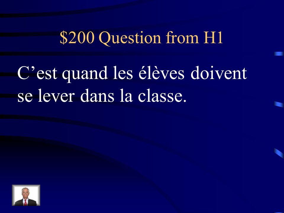 $200 Question from H3 Cest un synonyme pour tous les jours (pas chaque jour).