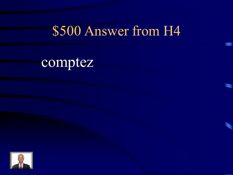 $500 Question from H4 Complétez la phrase: Combien de temps ____-vous rester