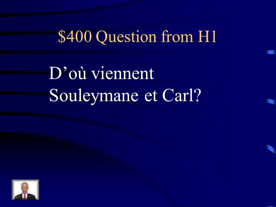 $400 Question from H5 Cétait comment tes vacances?