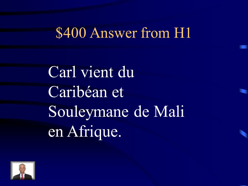 $400 Question from H1 Doù viennent Souleymane et Carl