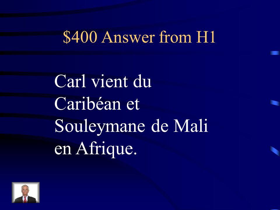 $400 Answer from H5 Je me suis amusé, pas trop bien, etc…