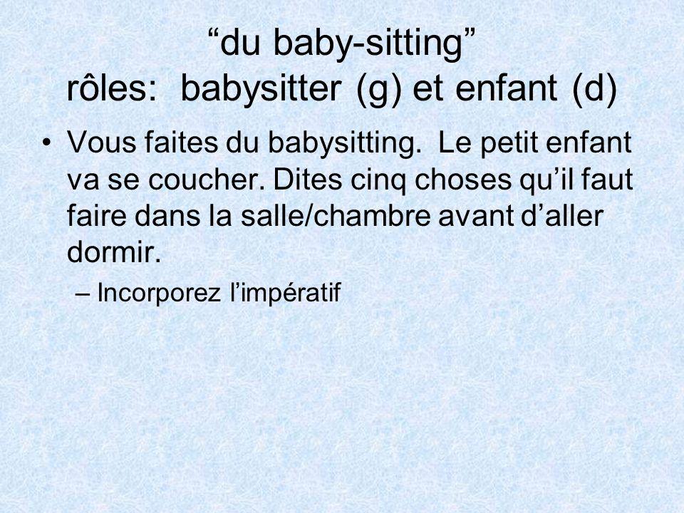 du baby-sitting rôles: babysitter (g) et enfant (d) Vous faites du babysitting.
