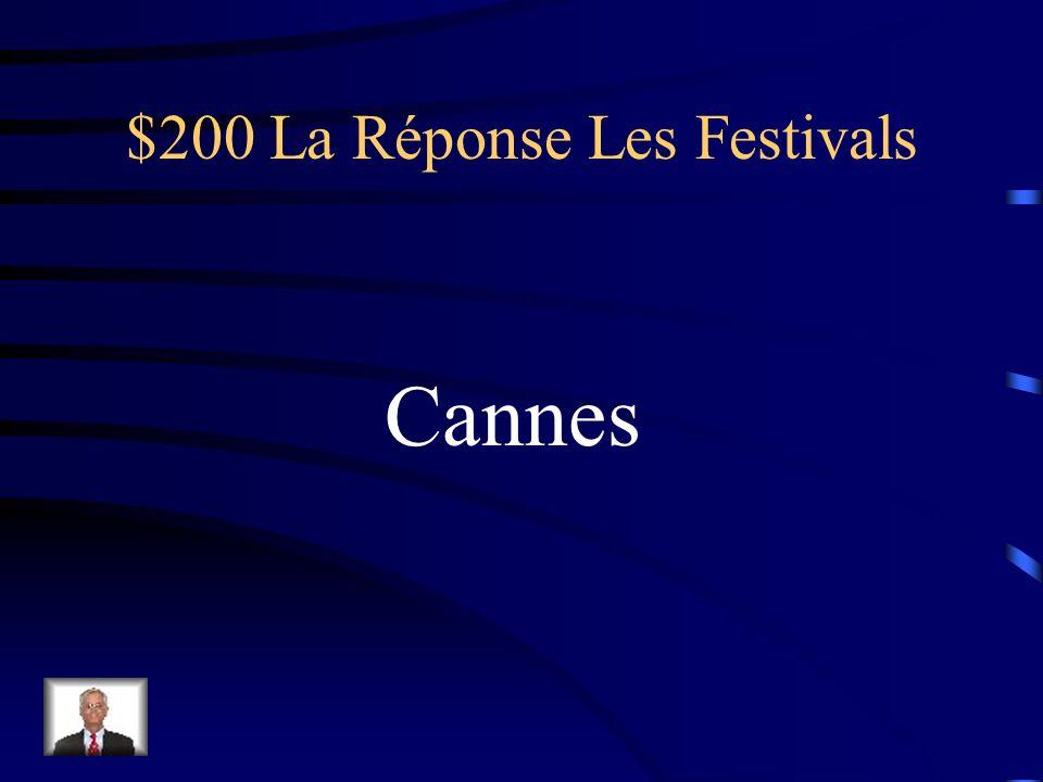 $200 La Question Les Festivals La ville où on peut voir le tapis rouge.