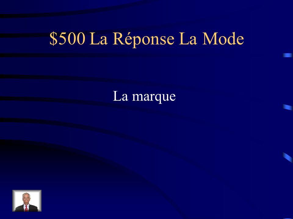 $500 La Question La Mode Comment dit-on brand en français