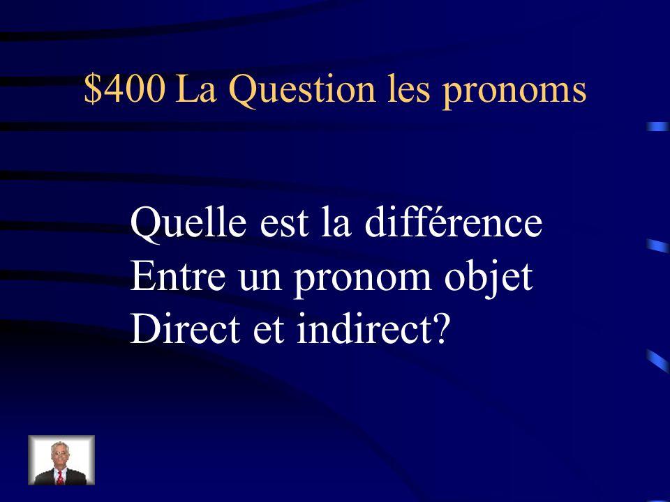 $300 La Réponse les pronoms Elle les a prises.