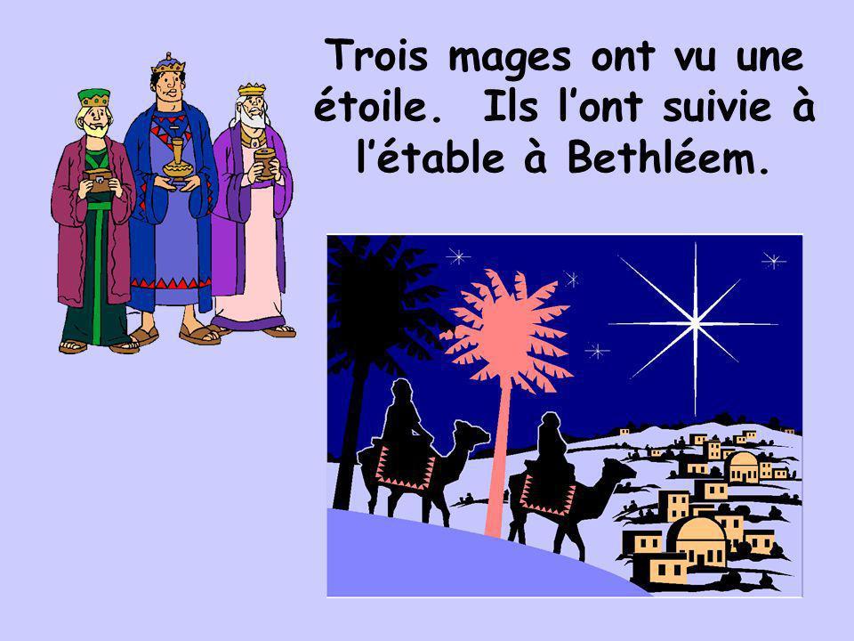 Trois mages ont vu une étoile. Ils lont suivie à létable à Bethléem.