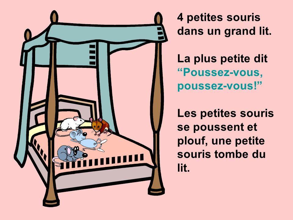4 petites souris dans un grand lit.La plus petite dit Poussez-vous, poussez-vous.