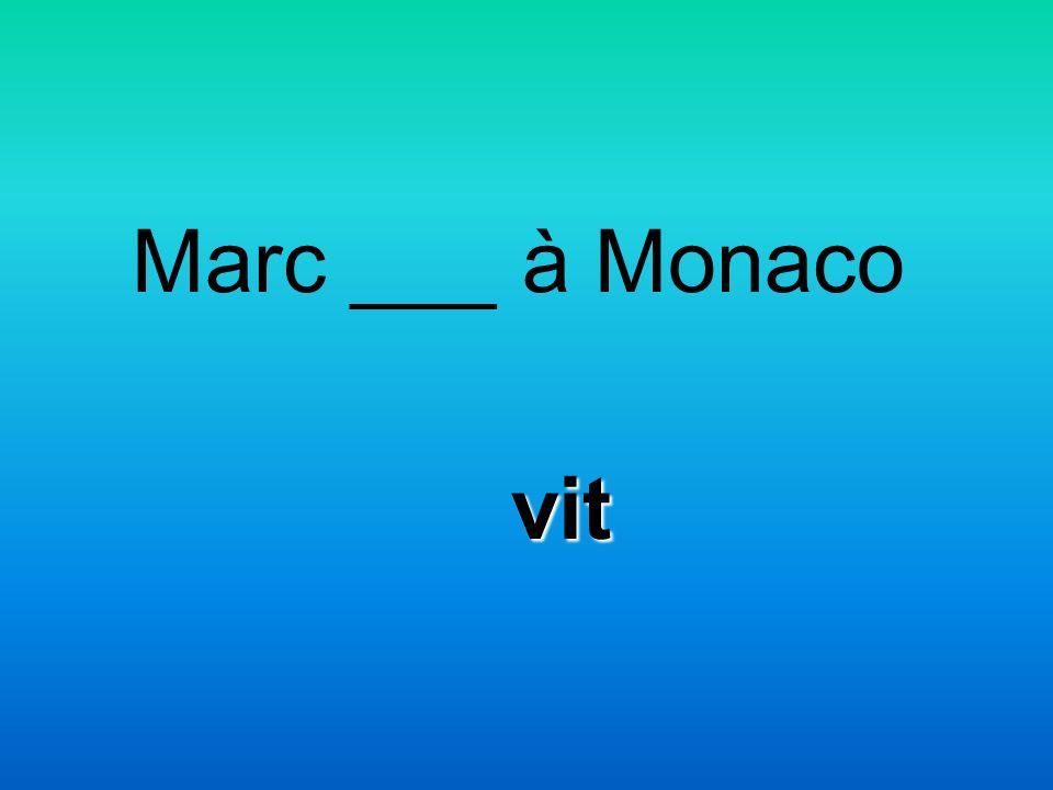 Marc ___ à Monaco vit