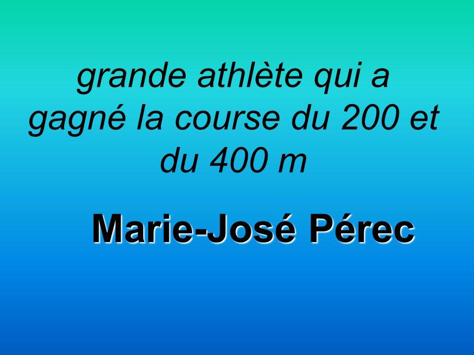 grande athlète qui a gagné la course du 200 et du 400 m Marie-José Pérec