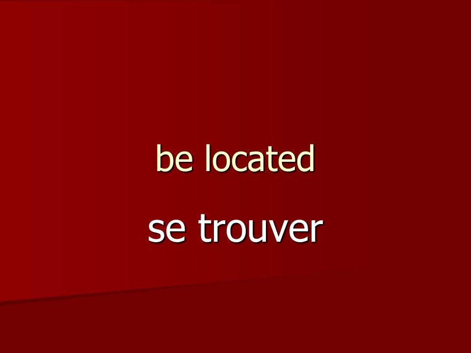 be located se trouver