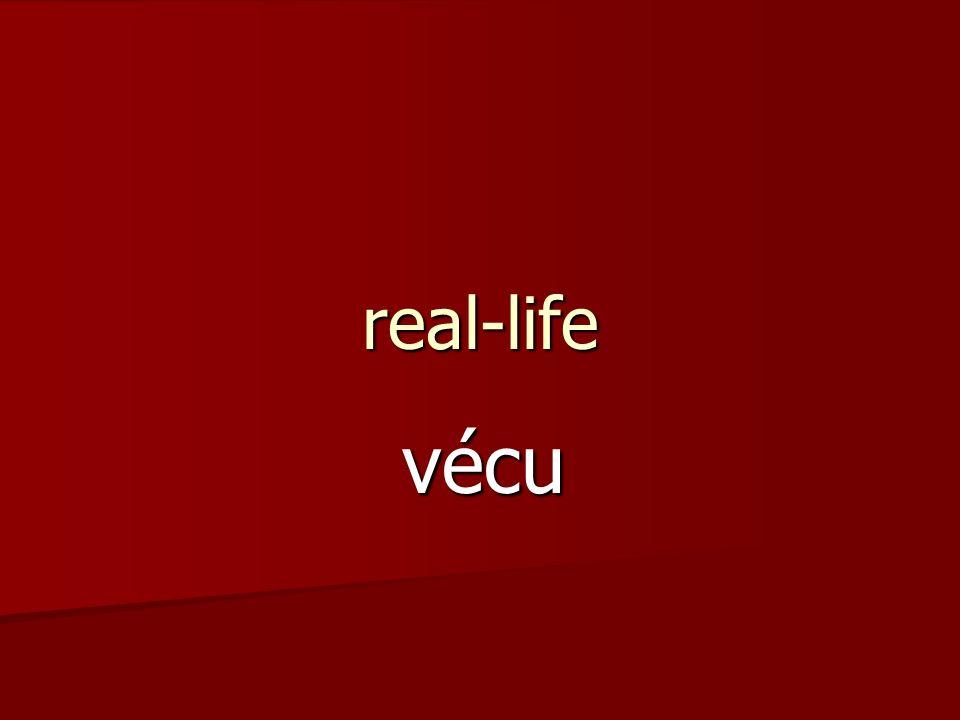 real-life vécu