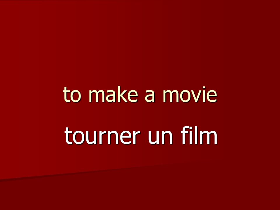 to make a movie tourner un film