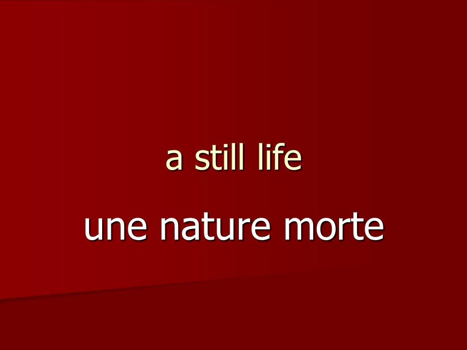 a still life une nature morte