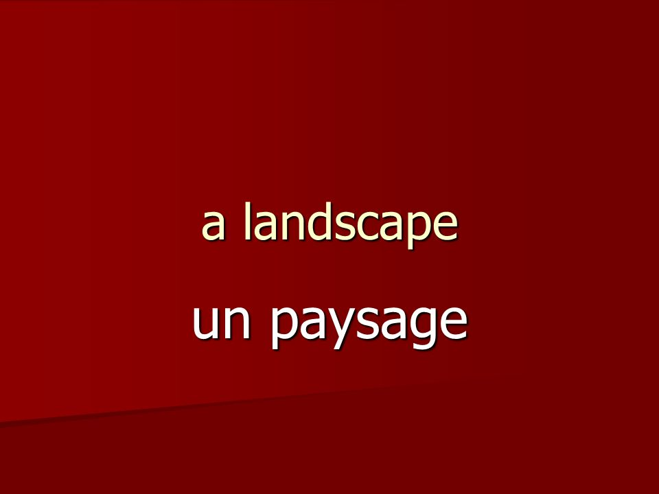 a landscape un paysage