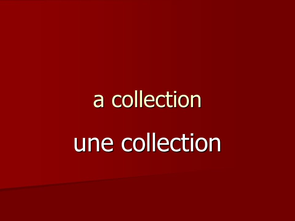 a collection une collection
