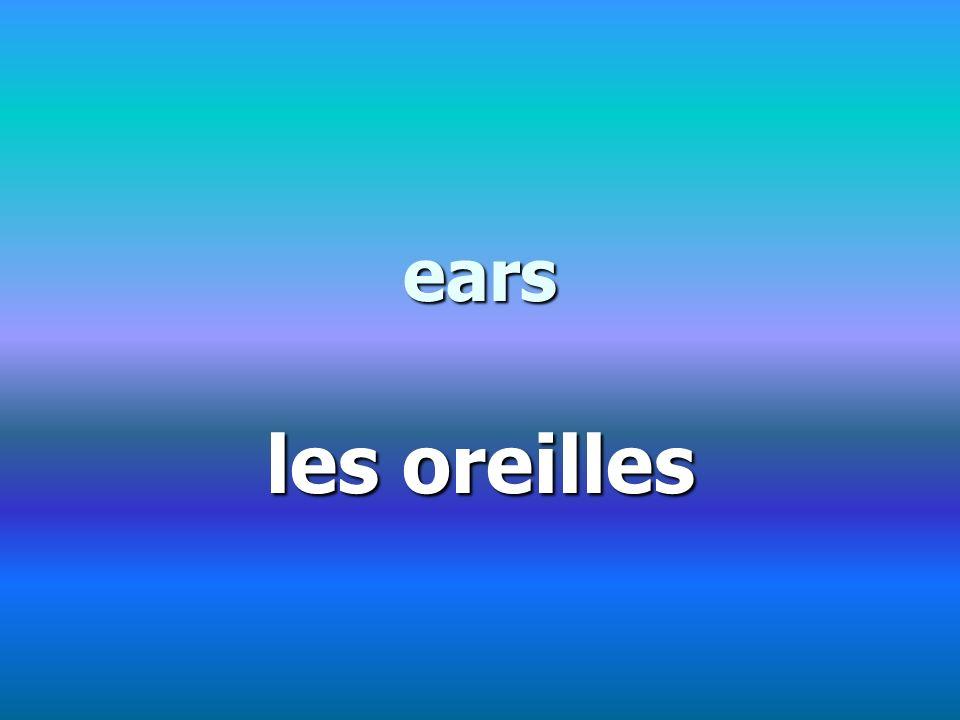 ears les oreilles