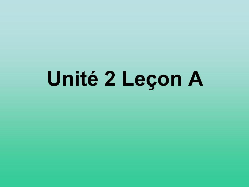 Unité 2 Leçon A