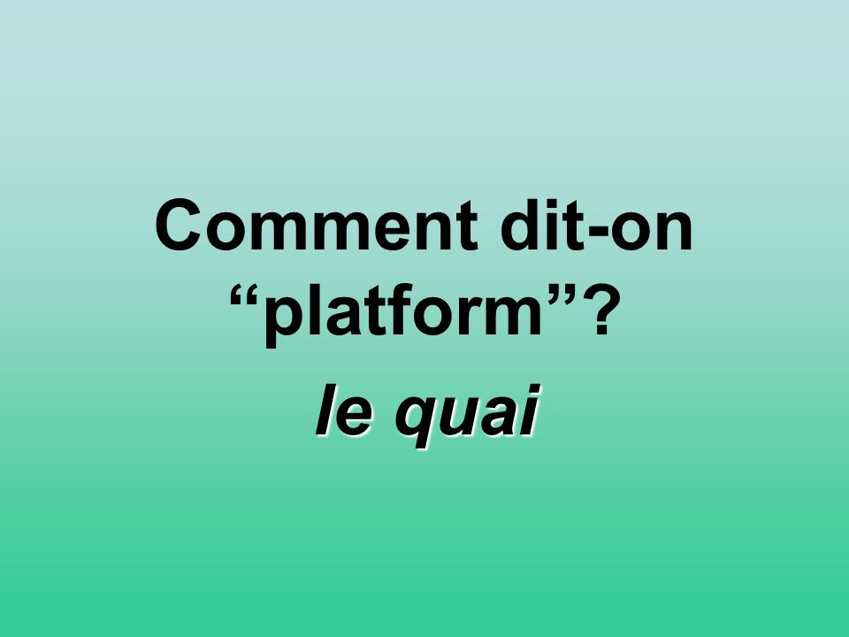 Comment dit-on platform le quai