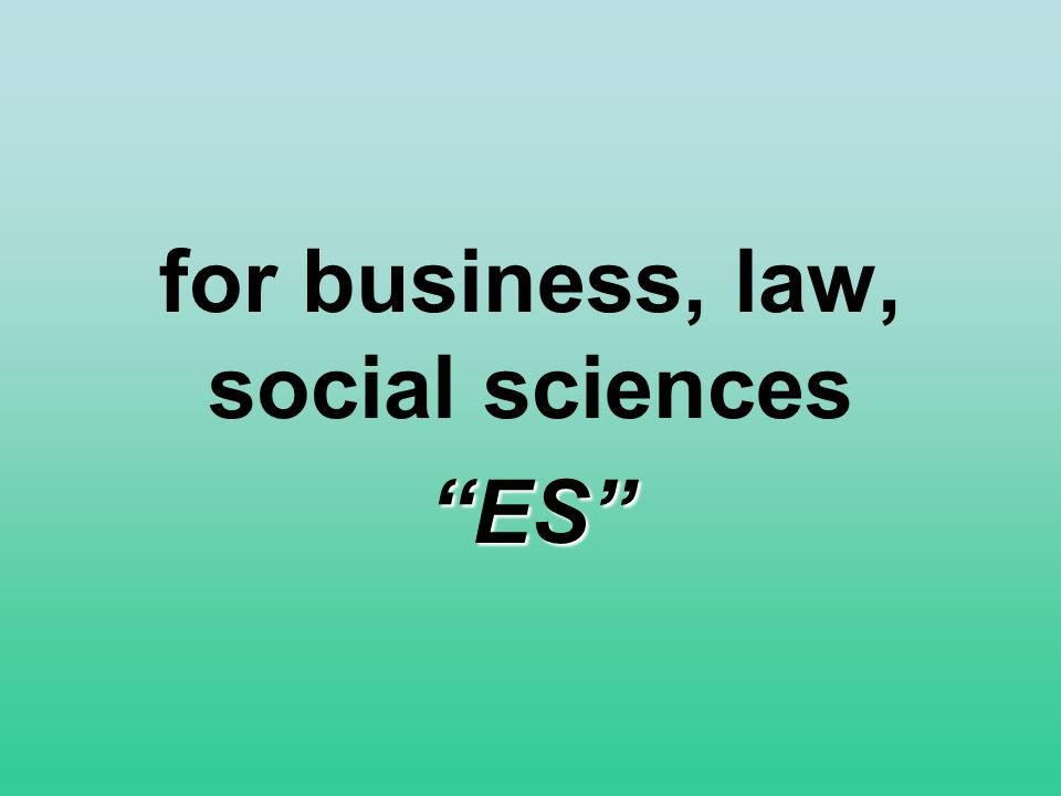 for business, law, social sciences ES