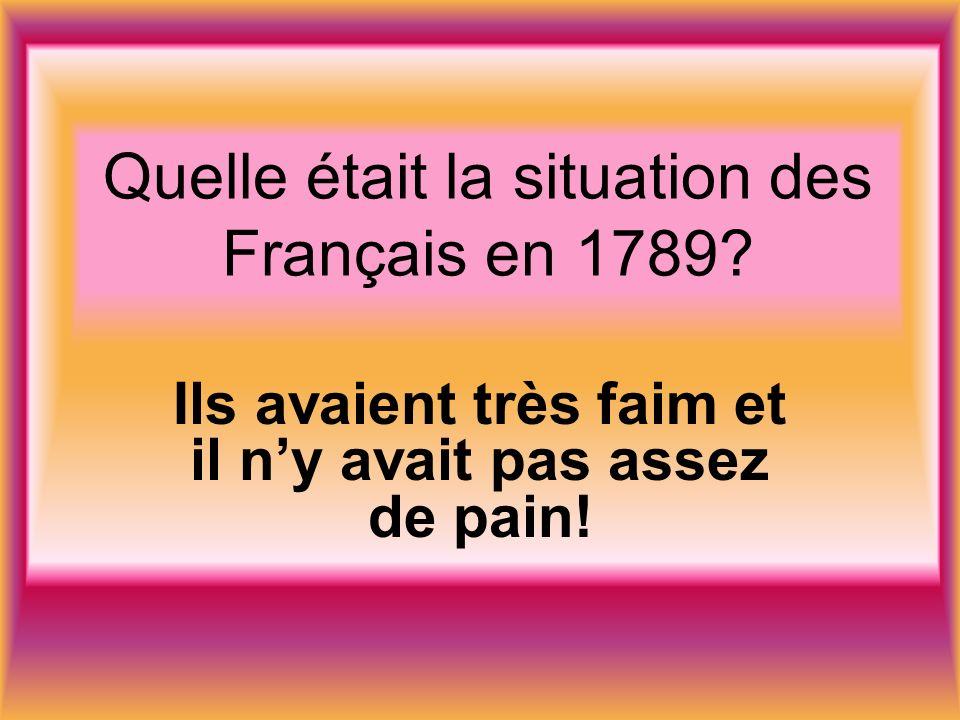 Quelle était la situation des Français en 1789.