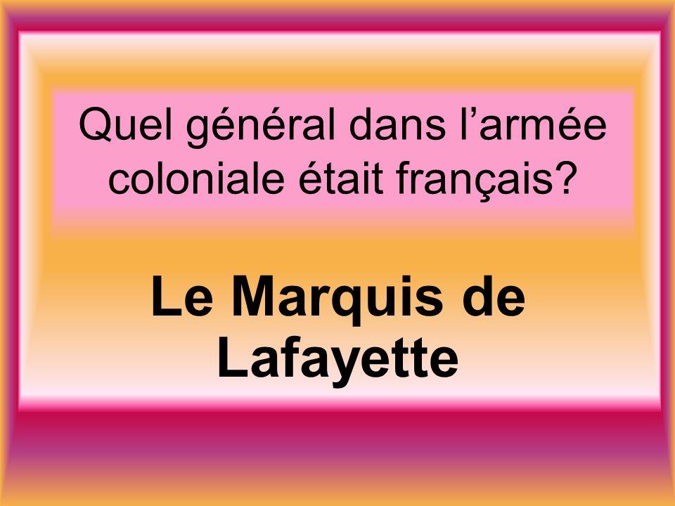 Quel général dans larmée coloniale était français Le Marquis de Lafayette
