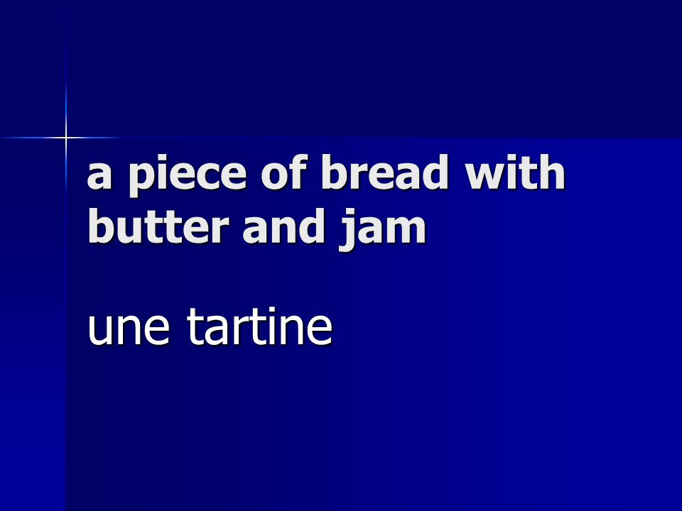 a piece of bread with butter and jam une tartine