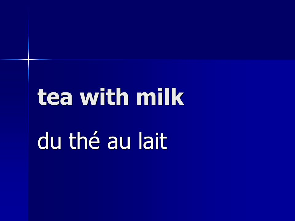 tea with milk du thé au lait