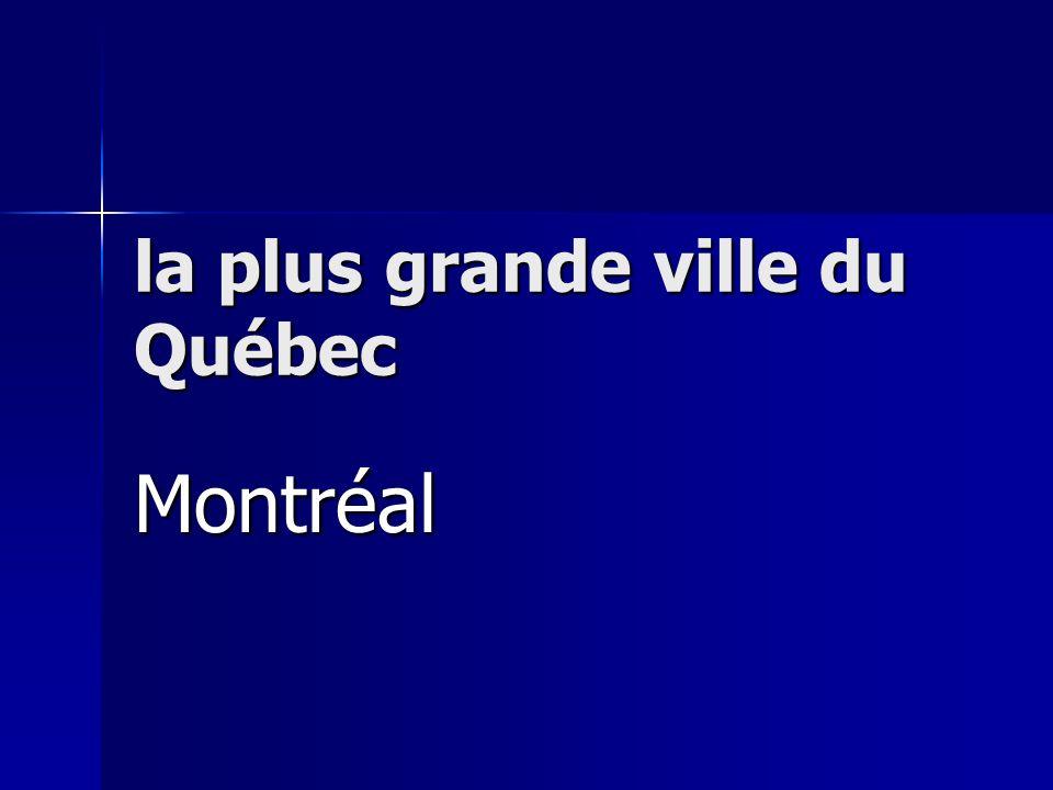 la plus grande ville du Québec Montréal