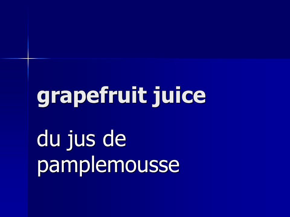 grapefruit juice du jus de pamplemousse