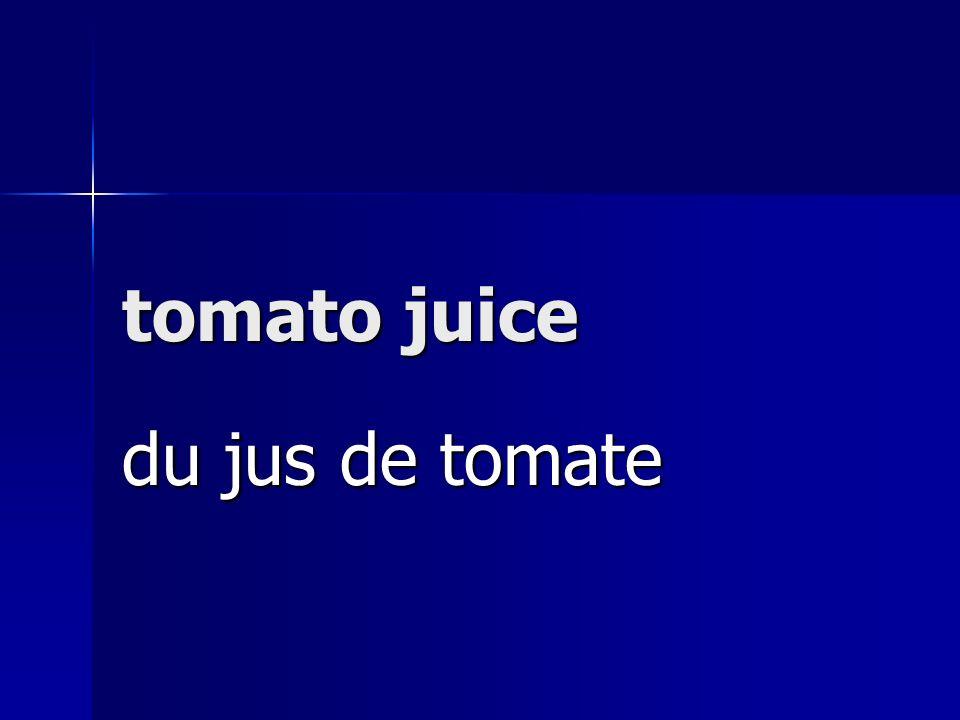 tomato juice du jus de tomate