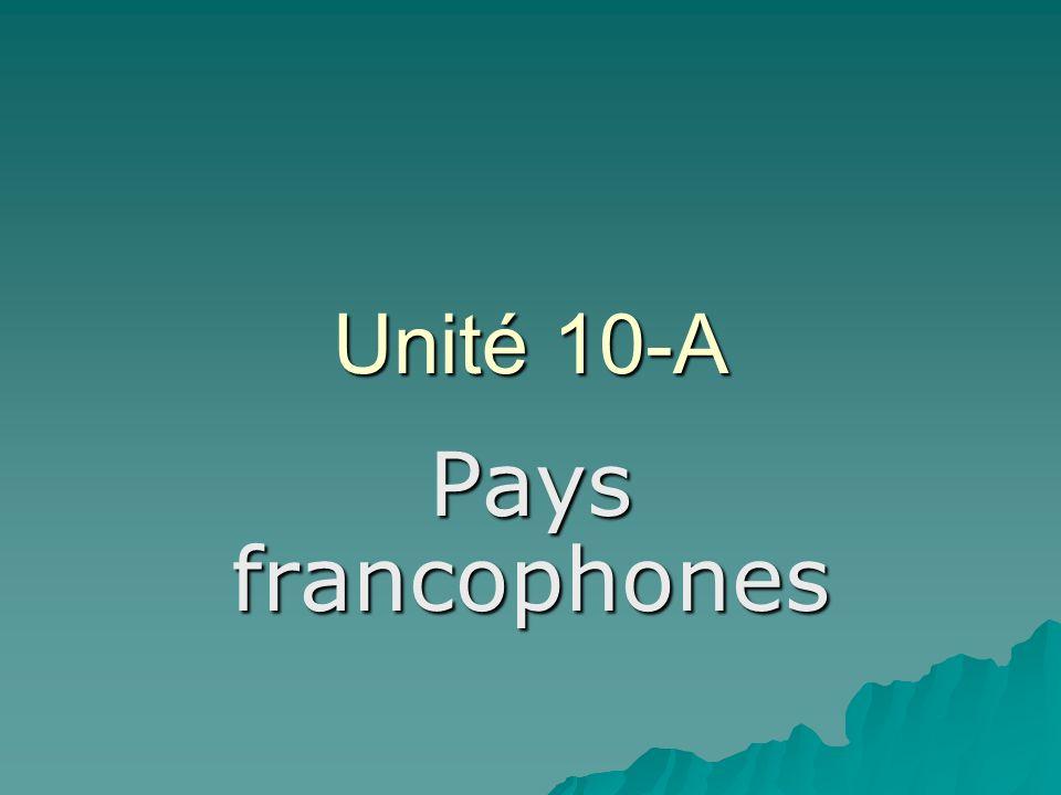 Unité 10-A Pays francophones