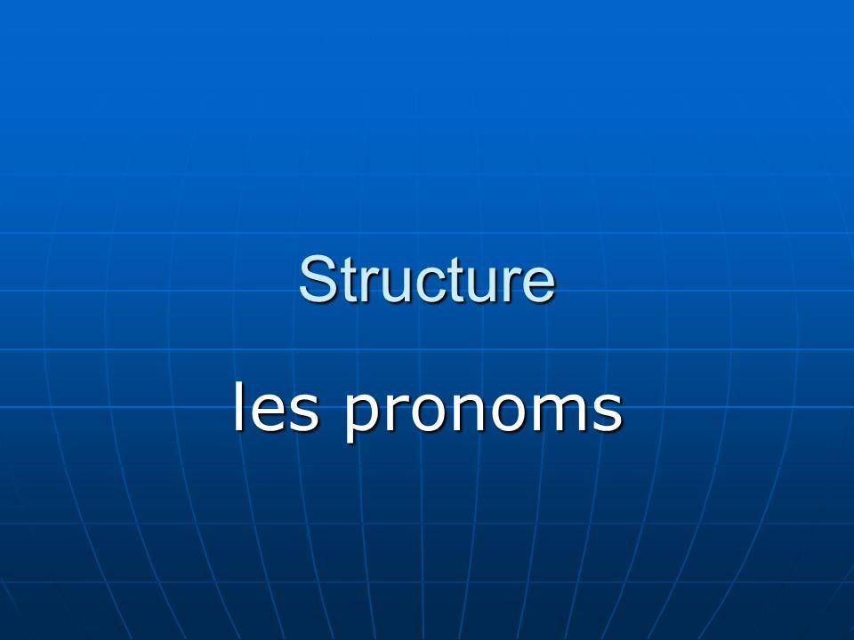 Structure les pronoms